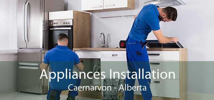 Appliances Installation Caernarvon - Alberta
