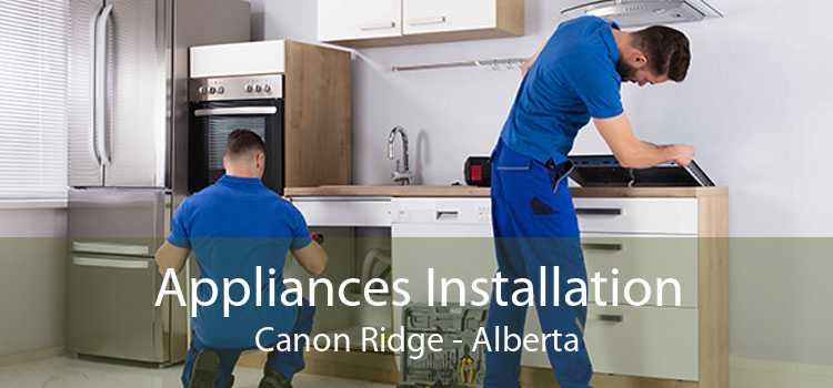 Appliances Installation Canon Ridge - Alberta