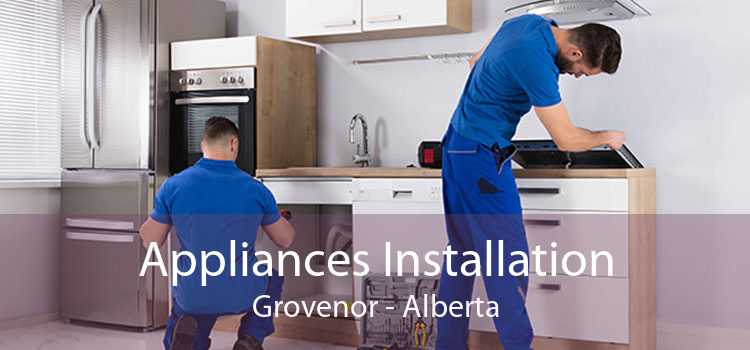 Appliances Installation Grovenor - Alberta