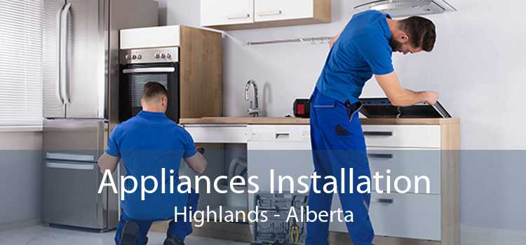 Appliances Installation Highlands - Alberta