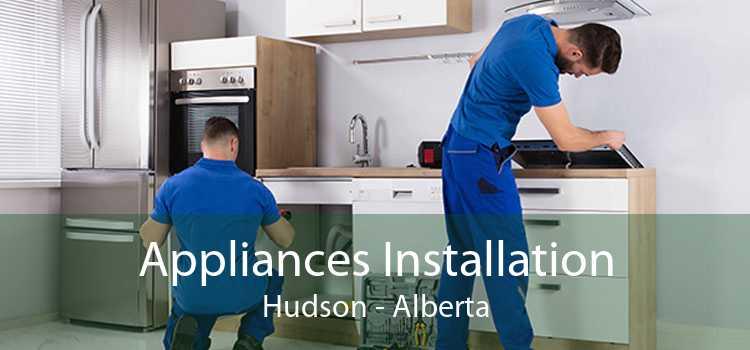 Appliances Installation Hudson - Alberta