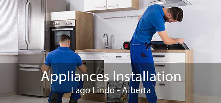 Appliances Installation Lago Lindo - Alberta