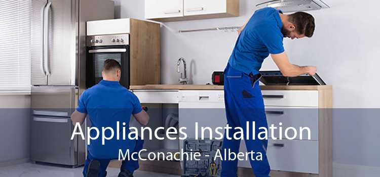 Appliances Installation McConachie - Alberta