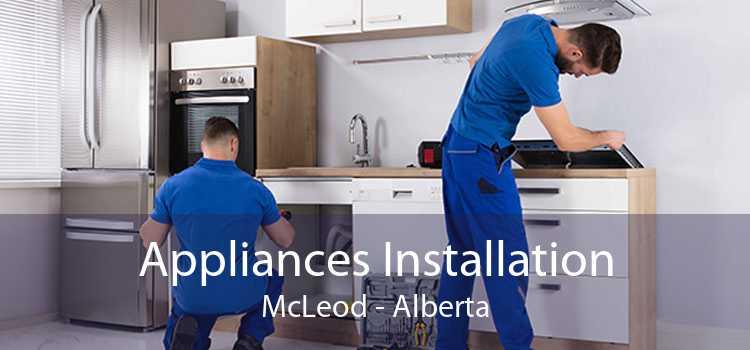 Appliances Installation McLeod - Alberta