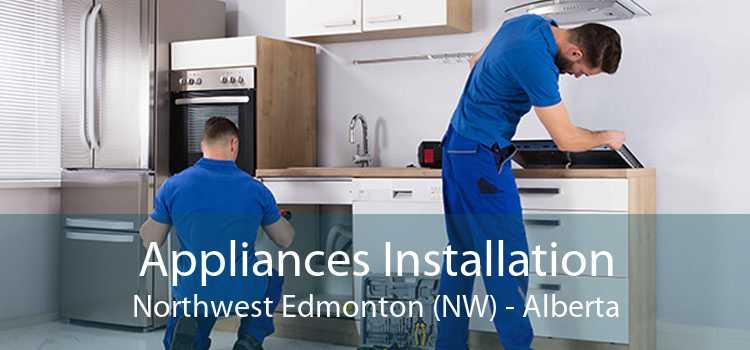 Appliances Installation Northwest Edmonton (NW) - Alberta
