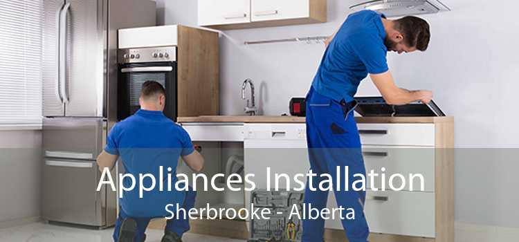 Appliances Installation Sherbrooke - Alberta