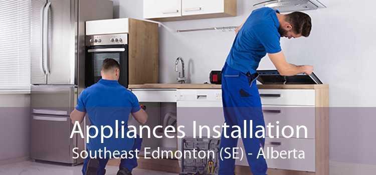 Appliances Installation Southeast Edmonton (SE) - Alberta
