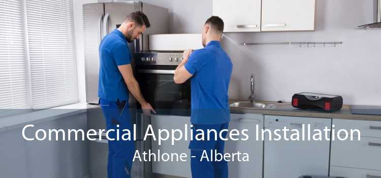 Commercial Appliances Installation Athlone - Alberta