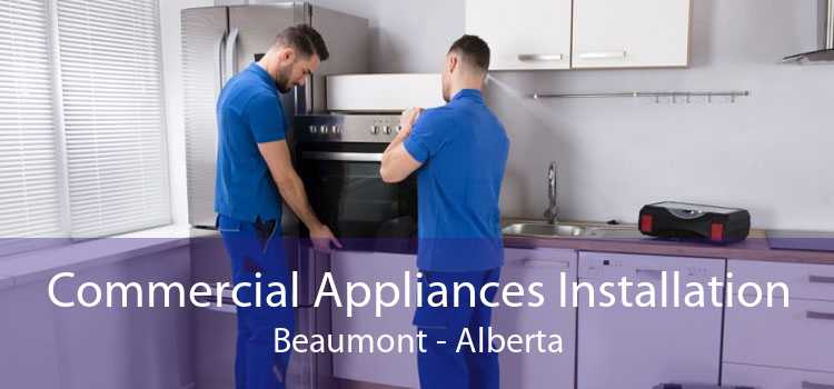 Commercial Appliances Installation Beaumont - Alberta