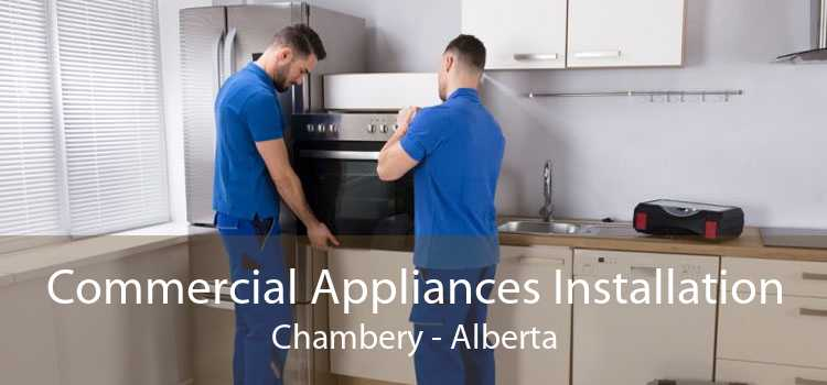 Commercial Appliances Installation Chambery - Alberta