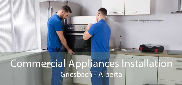 Commercial Appliances Installation Griesbach - Alberta