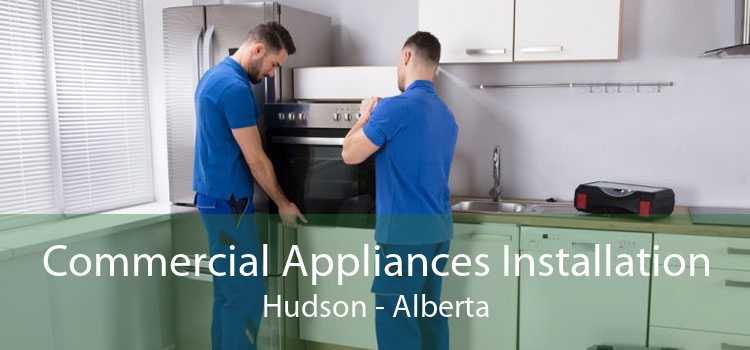 Commercial Appliances Installation Hudson - Alberta