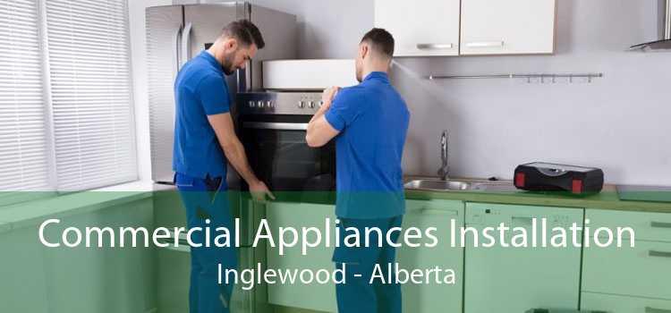 Commercial Appliances Installation Inglewood - Alberta