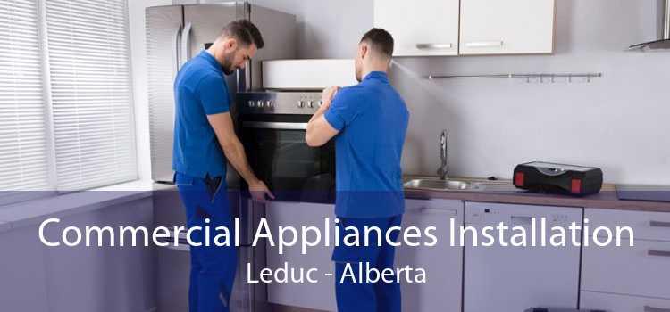 Commercial Appliances Installation Leduc - Alberta