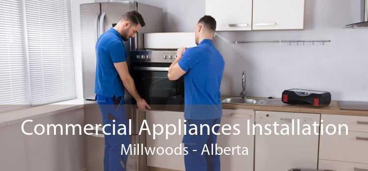 Commercial Appliances Installation Millwoods - Alberta
