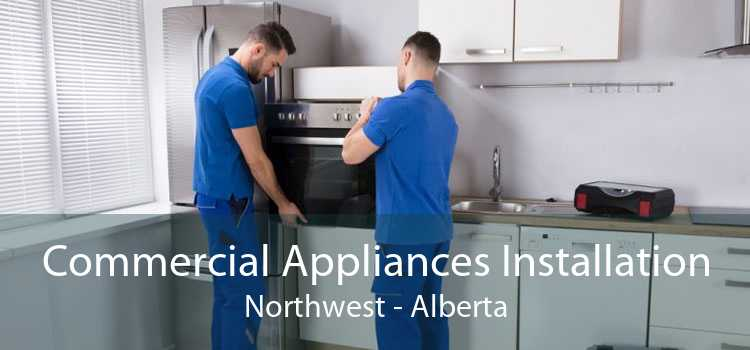 Commercial Appliances Installation Northwest - Alberta