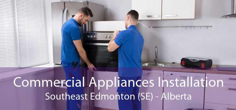 Commercial Appliances Installation Southeast Edmonton (SE) - Alberta