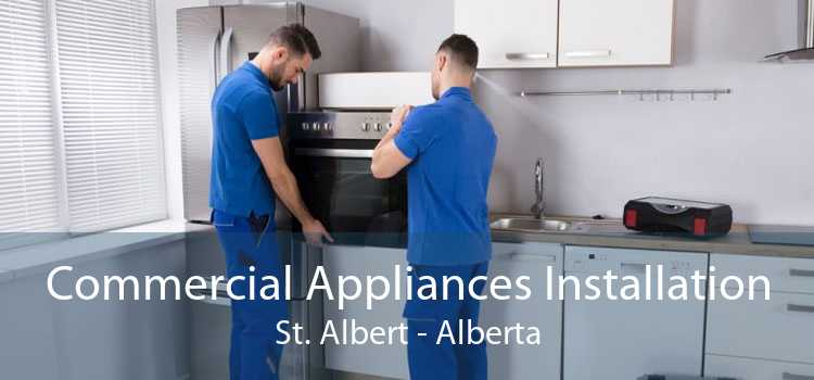 Commercial Appliances Installation St. Albert - Alberta