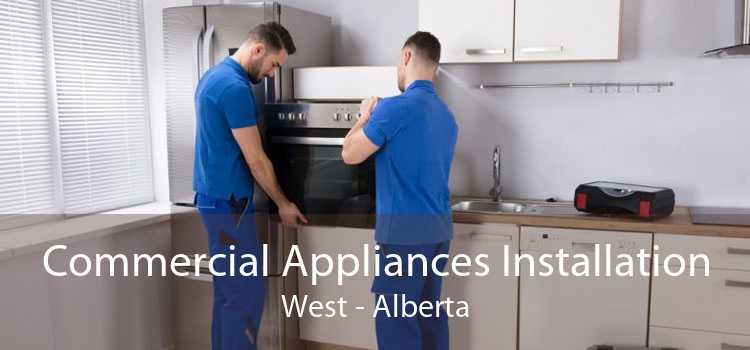 Commercial Appliances Installation West - Alberta