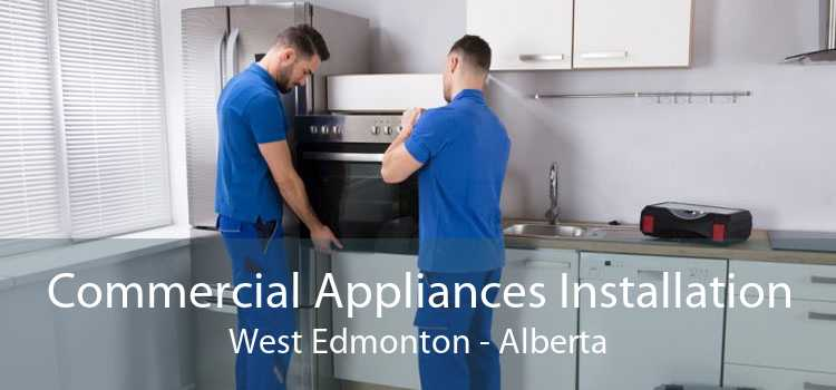 Commercial Appliances Installation West Edmonton - Alberta