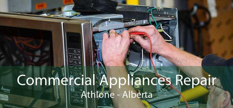 Commercial Appliances Repair Athlone - Alberta