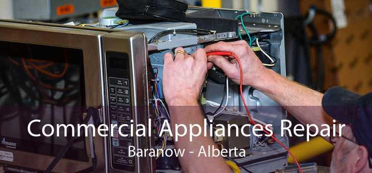 Commercial Appliances Repair Baranow - Alberta