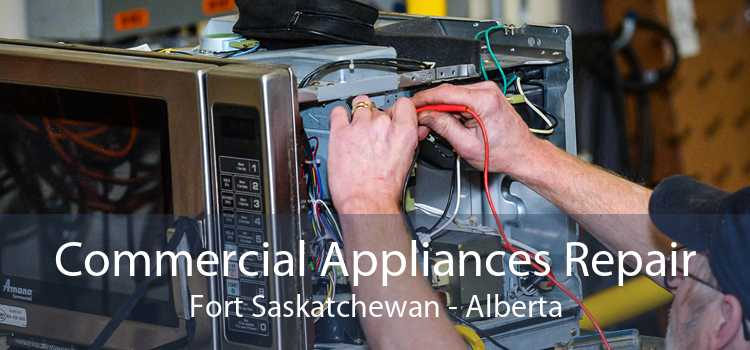 Commercial Appliances Repair Fort Saskatchewan - Alberta