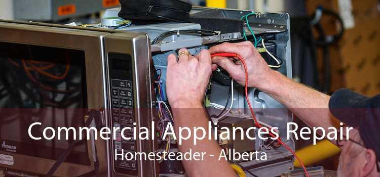 Commercial Appliances Repair Homesteader - Alberta