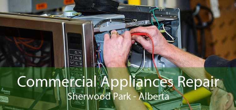 Commercial Appliances Repair Sherwood Park - Alberta