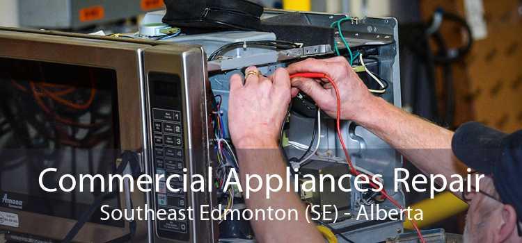 Commercial Appliances Repair Southeast Edmonton (SE) - Alberta