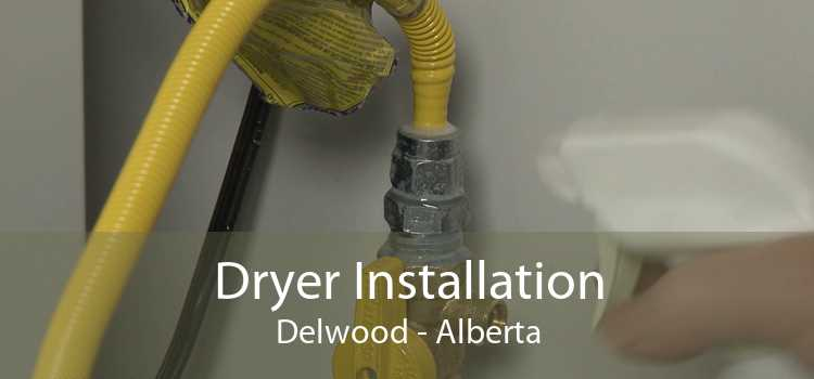 Dryer Installation Delwood - Alberta