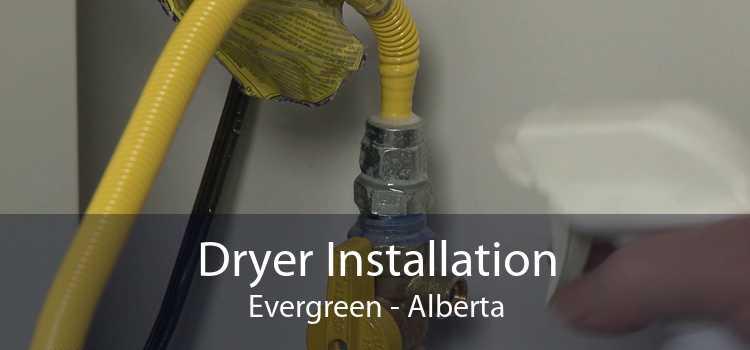 Dryer Installation Evergreen - Alberta