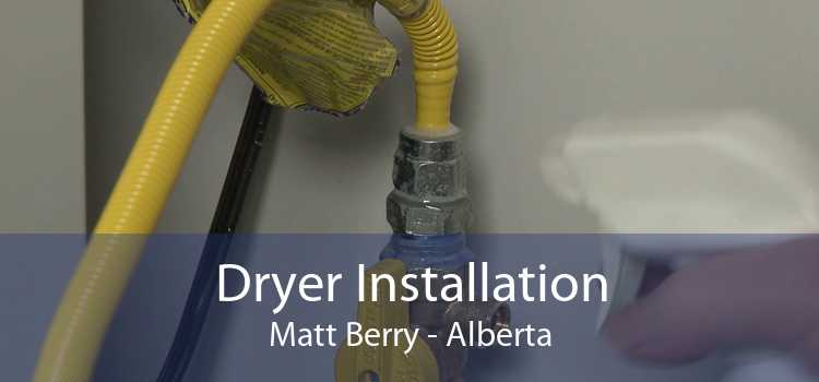 Dryer Installation Matt Berry - Alberta