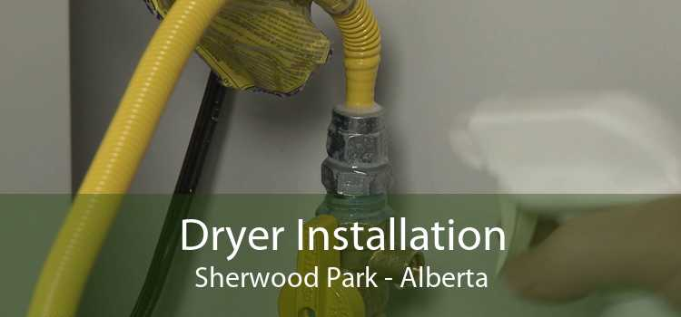 Dryer Installation Sherwood Park - Alberta