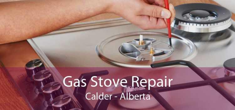 Gas Stove Repair Calder - Alberta
