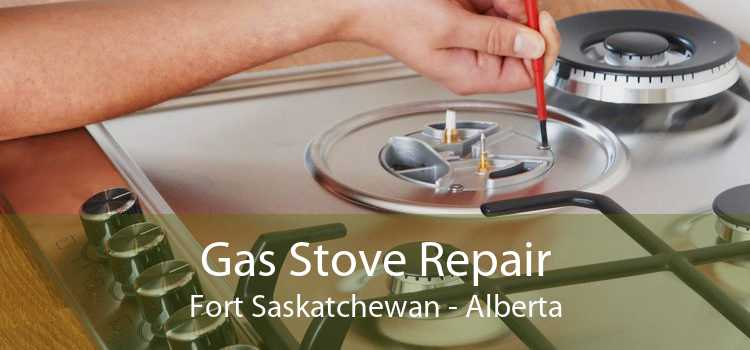 Gas Stove Repair Fort Saskatchewan - Alberta