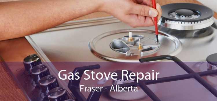 Gas Stove Repair Fraser - Alberta