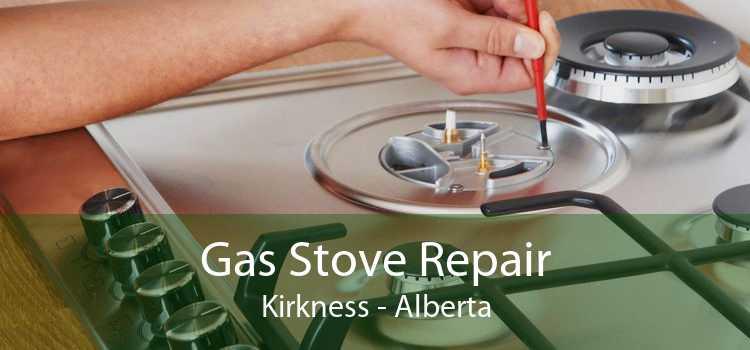 Gas Stove Repair Kirkness - Alberta