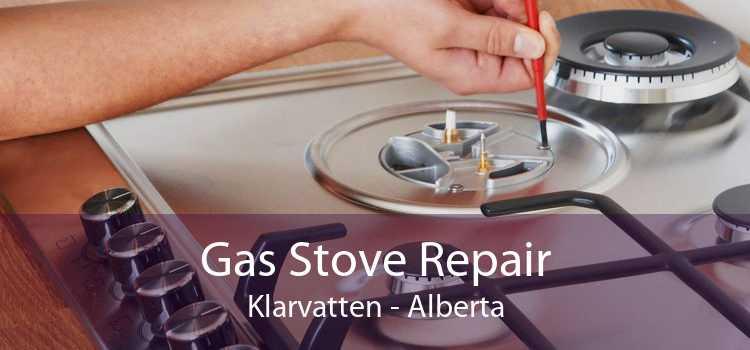 Gas Stove Repair Klarvatten - Alberta