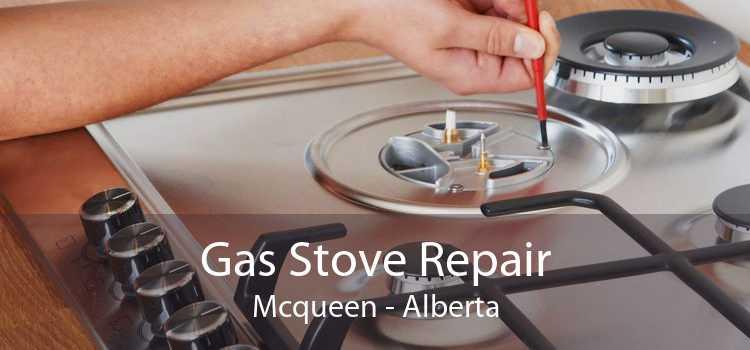 Gas Stove Repair Mcqueen - Alberta