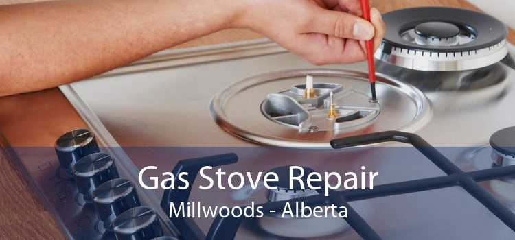 Gas Stove Repair Millwoods - Alberta