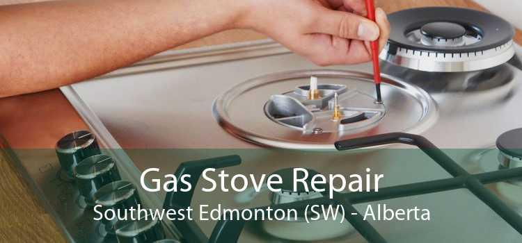 Gas Stove Repair Southwest Edmonton (SW) - Alberta