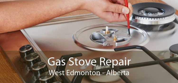 Gas Stove Repair West Edmonton - Alberta
