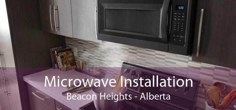 Microwave Installation Beacon Heights - Alberta