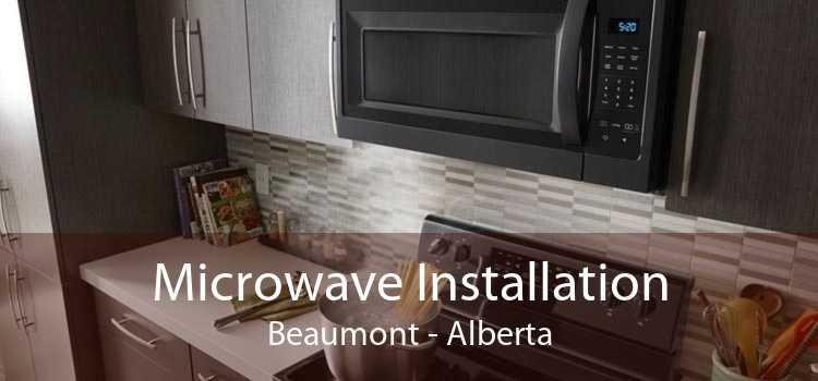 Microwave Installation Beaumont - Alberta