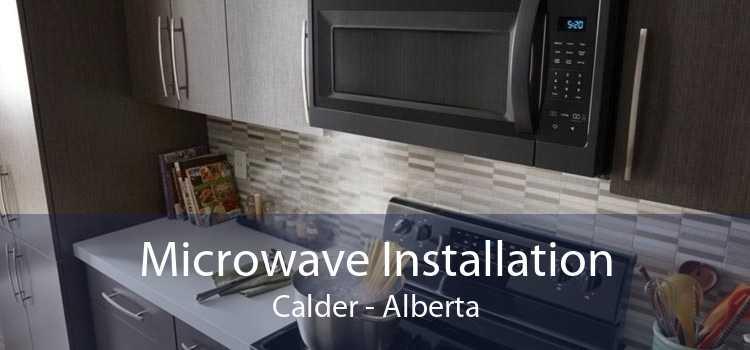 Microwave Installation Calder - Alberta