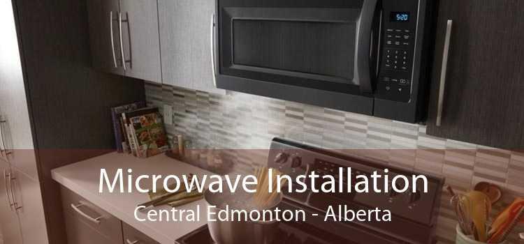 Microwave Installation Central Edmonton - Alberta