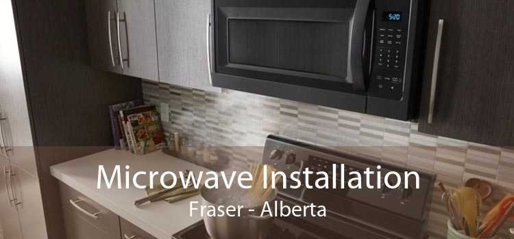Microwave Installation Fraser - Alberta