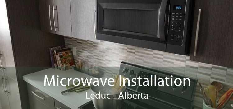 Microwave Installation Leduc - Alberta
