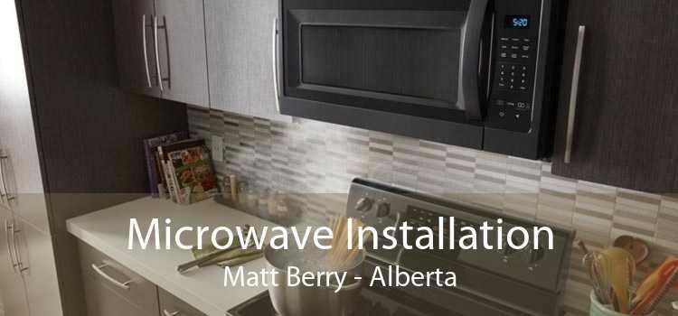 Microwave Installation Matt Berry - Alberta